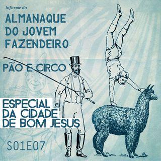 S01E07 - 30 de setembro - PÃO E CIRCO