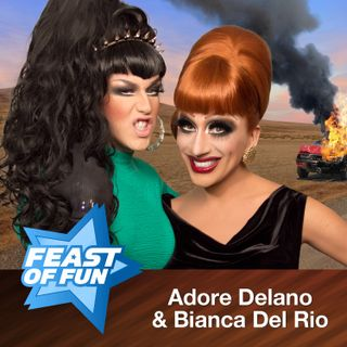 FOF #1943 – Bianca Del Rio and Adore Delano Are as Bad as They Wanna Be