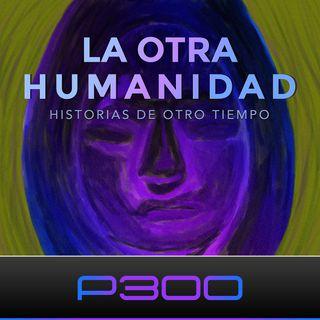 La Otra Humanidad |Historia y Enigmas