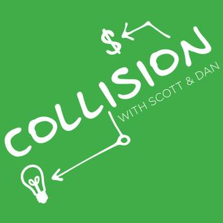 Collision. With Scott & Dan.