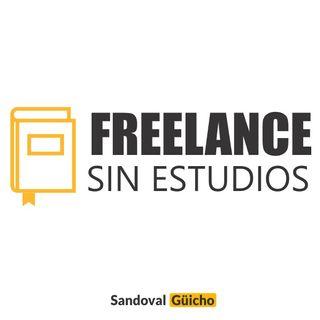 4 Alternativas para ser Freelance sin Estudios Académicos