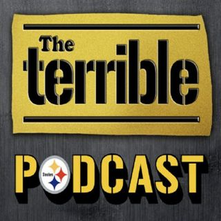Steelers Football - The Terrible Podcast - Episode 1162