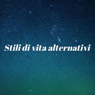 Stili di vita alternativi