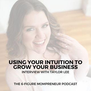 Using your intuition to grow your business with Taylor Lee