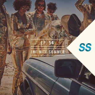 Ep. 54 Infinite Summer