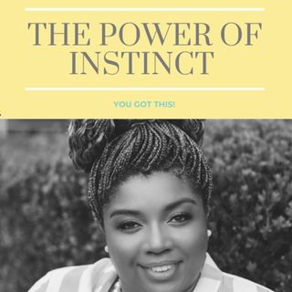 The Power of Instinct