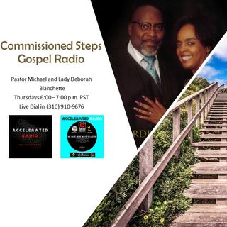 Commissioned Steps Gospel Radio 3/21/19