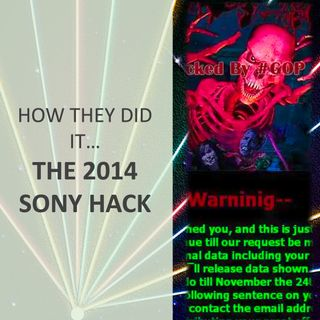 How they did it... The Sony Hack