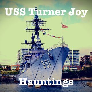 USS Turner Joy Hauntings