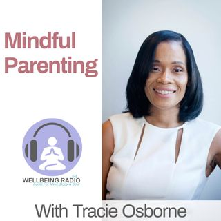 Mindful Parenting Ep 7