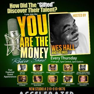 You are the Money w/ Wes Hall 11-9-17