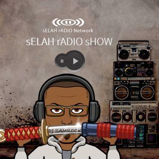 sELAH rADIO sHOW -DJ SAMROCK