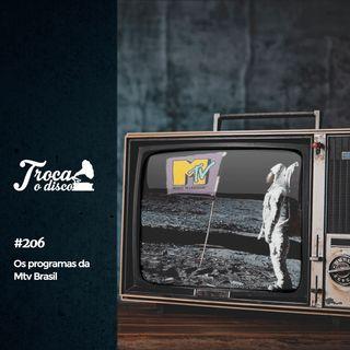 Troca o Disco #206: Temos saudades da antiga Mtv Brasil
