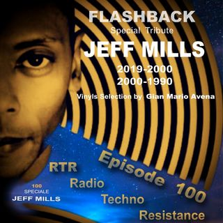 FLASHBACK tribute to JEFF MILLS 2019-2000/2000-1990 EPISODE 100
