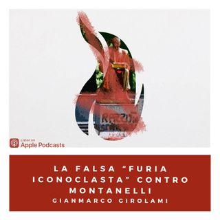 """02. La rivolta - La falsa """"furia iconoclasta"""" contro Montanelli"""