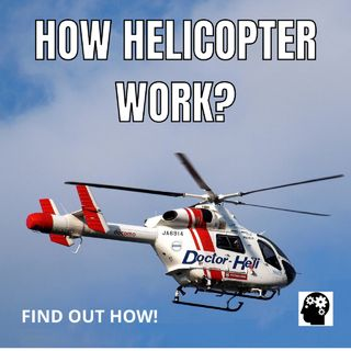How Helicopters Fly?