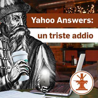 Perché chiude Yahoo Answers - Ep. 17 (1x17)