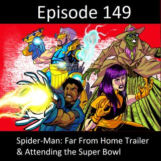 Episode 149 - Honey Badger & Her Amazing Friends talk the Spider-Man: Far From Home Trailer