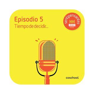 EP 5: Tiempo de decidir.