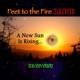 F2F Radio - 200322: A New Sun Is Rising