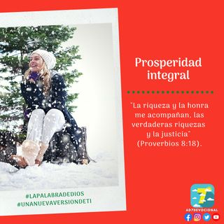 23 de diciembre - Prosperidad integral - Una Nueva Versión de Ti 2.0 - Devocional de Jóvenes