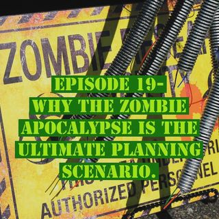 Why the zombie apocalypse is the ultimate planning scenario.