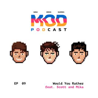 Episode 9 - Would You Rather (feat. Scott and Mika)