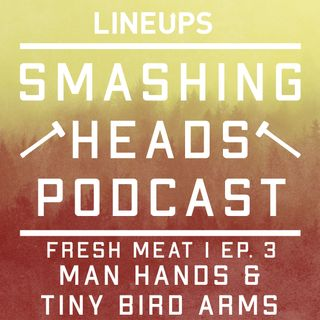 Man Hands & Tiny Bird Arms (Fresh Meat 1 Ep. 3)