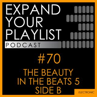 #70: The Beauty in the Beats 5 - Side B