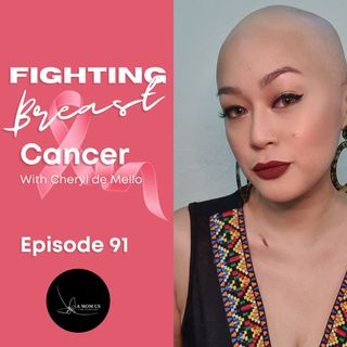 Episode 91: Fighting Breast Cancer With Chery de Mello