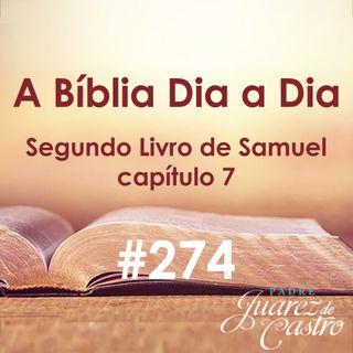 Curso Bíblico 274 - Segundo Livro Samuel 7 - Promessas de Deus e oração de Davi - Padre Juarez de Castro