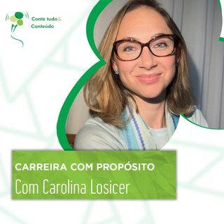 Episódio 36 - Carreira com Propósito - Carolina Losicer em entrevista a Márcio Martins