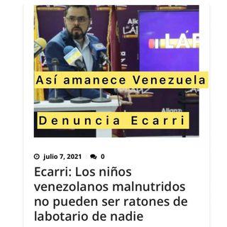 Así amanece Venezuela (Podcast) Jueves #08Jul 2021 Niños venezolanos ratones de laboratorio