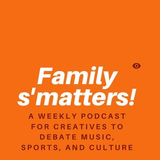 Family S'matters Ep 2 | Should we bring sports back? And Other smatters....