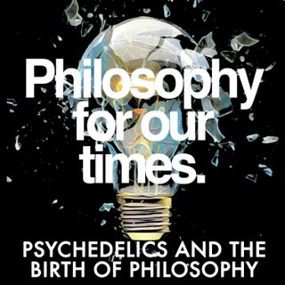 Psychedelics and the Birth of Philosophy | Brian Muraresku