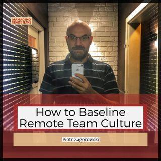 How to Baseline Remote Team Culture with Piotr Zagorowski