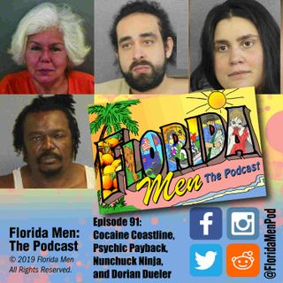 E091 - Cocaine Coastline, Psychic Payback, Nunchuck Ninja, and Dorian Dueler