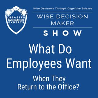 #46: What Do Employees Want When They Return to the Office?