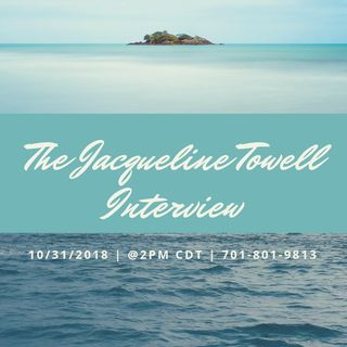 The Jacqueline Towell Interview.