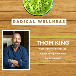 6.  Keto, Integrity, and Radical Lifestyle Changes with Thom King