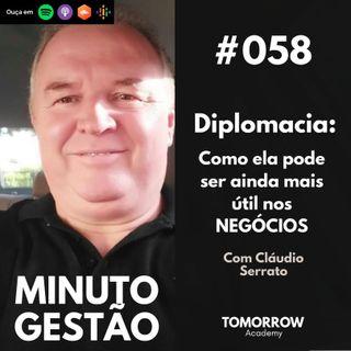 #058 - Diplomacia: Como ela pode ser ainda mais útil nos NEGÓCIOS