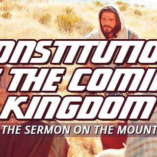 NTEB RADIO BIBLE STUDY: The Sermon On The Mount Is Actually The Constitution Of The Coming Kingdom Of Heaven Under King Jesus In Jerusalem