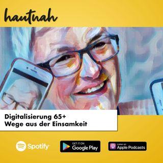 Digitalisierung 65+ | Wege aus der Einsamkeit: Dagmar Hirche