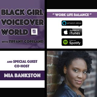 001 Voiceover Work Life Balance with Mia Bankston