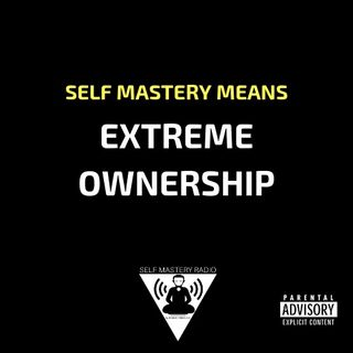 Episode 374 - Extreme Ownership - Self Mastery Radio