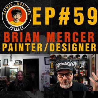 EP. 59: Artist, Illustrator and Designer Brian Mercer of Mercer Rock