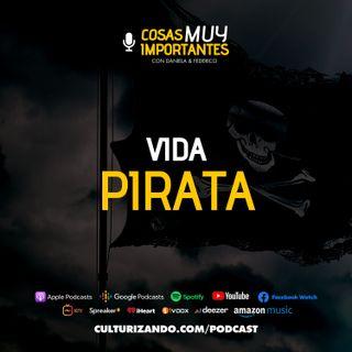 E13 • Vida Pirata • Cosas Muy Importantes • Culturizando