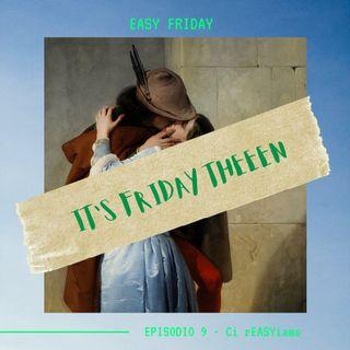 EASY FRIDAY - Ep. 9 - Ci rEASYiamo