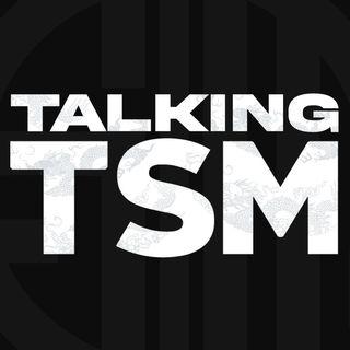 Talking TSM 62: Offseason Roster Roundtable w/ Meleri and Tim