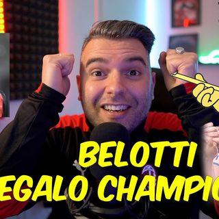 BELOTTI E' IL REGALO QUALIFICAZIONE CHAMPIONS ?